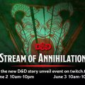 Dungeons and Dragons Event – Stream Of Annihilation