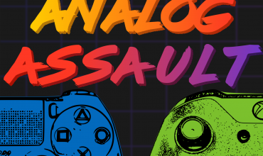Analog Assault Episode 74: Or is it EP 75? WE WILL DO IT WHEN WE ARE LIVE!