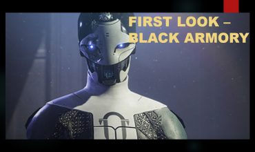 First Look: Destiny 2 – Black Armory