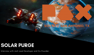 Pax South 2019 – Solar Purge Interview with Josh Co-Founder and Lead Developer