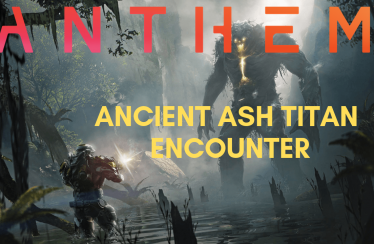Anthem Demo: Encountering A Ancient Ash Titan In Freeplay – HARD MODE