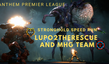 Anthem Stronghold – Speed run w/ Lupo2theRescue Anthem Premier League