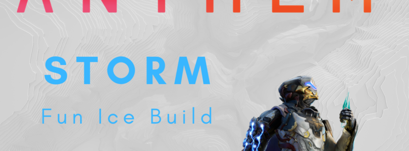 Anthem | Fun Storm Build – Winter Is Coming
