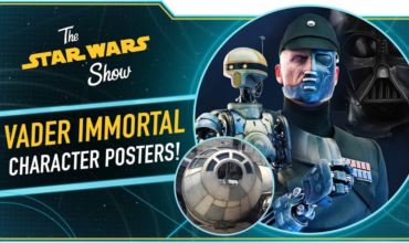 The Star Wars Show – Vader Immortal And More!