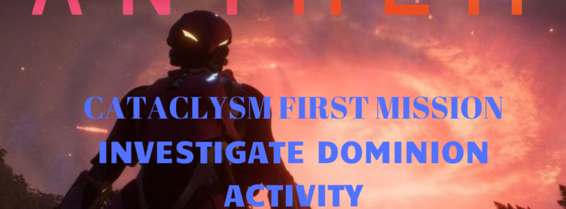 Anthem Cataclysm First Mission | Investigate Dominion Activity