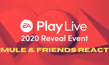 EA PLAY 2020 – Mule And Friends React