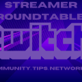Streamer Roundtable and Community